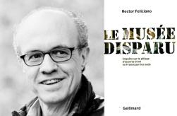 """Hector Feliciano, autor de """"El museo desaparecido"""" (madamedub.com)"""